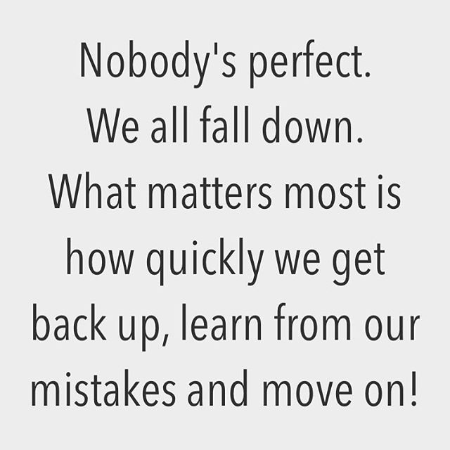 Reposting Axtschmiede Nobody S Perfect We All Fall Down What Matters Most Is How Quickly We Get Back Up Learn From Motivation App Quotes To Live By Quotes
