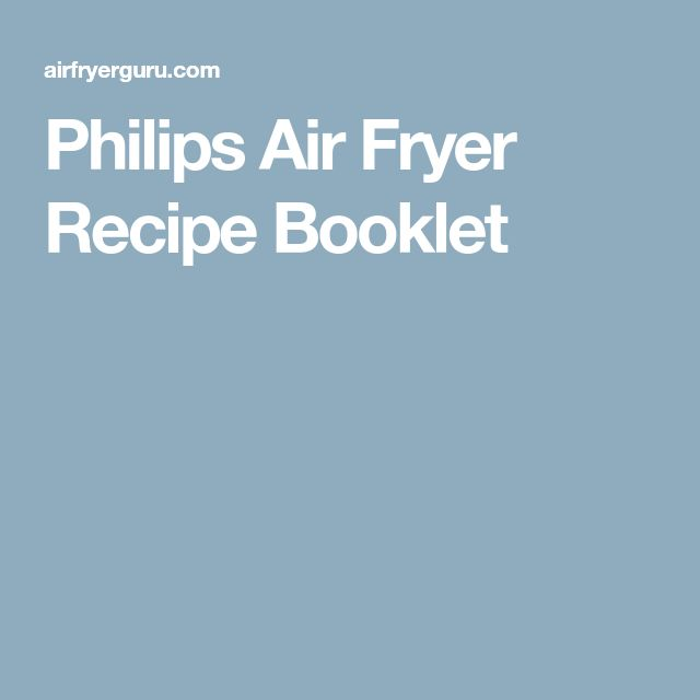 Philips Air Fryer Recipe Booklet