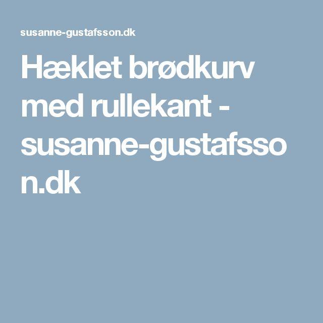 Hæklet brødkurv med rullekant - susanne-gustafsson.dk