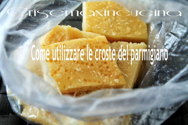 semplici consigli su come utilizzare le croste del parmigiano