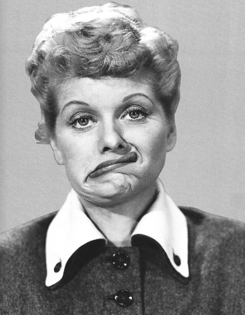 ..one is rarely more beautiful than when you aren't afraid to be ugly...I adore Lucille Ball.