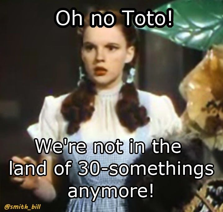 Bill's Friday Funnies : Move quote for a 40th birthday Dorothy from the wizard of oz