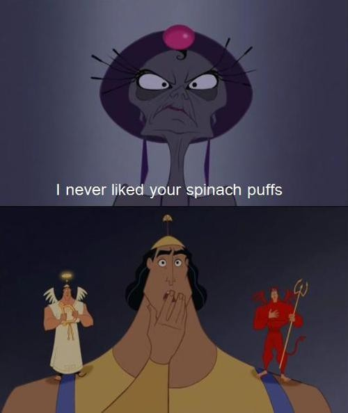 That's just mean.Emperor New Groove, Disney Style, Spinach Puff, Funny, Kids Movie, Things, Disney Character, Emperors New Groove, Disney Movie