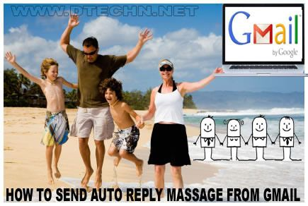 How to Send Auto-Reply Massage to Gmail Account   DTechN