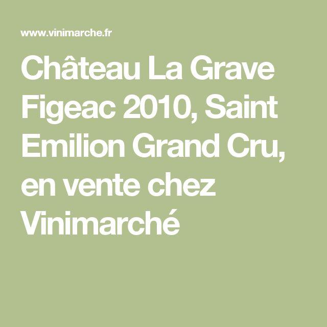 Château La Grave Figeac 2010, Saint Emilion Grand Cru, en vente chez Vinimarché