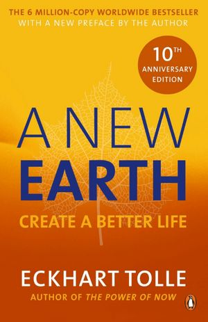 A New Earth: Create a Better Life de Eckhart Tolle