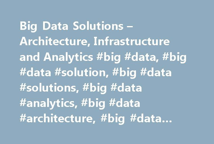 Big Data Solutions – Architecture, Infrastructure and Analytics #big #data, #big #data #solution, #big #data #solutions, #big #data #analytics, #big #data #architecture, #big #data #infrastructure http://france.remmont.com/big-data-solutions-architecture-infrastructure-and-analytics-big-data-big-data-solution-big-data-solutions-big-data-analytics-big-data-architecture-big-data-infrastructure/  # Big Data Solutions For the Data-driven Developer Use Hadoop for your data lake to capture and…