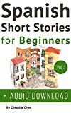Spanish: Short Stories for Beginners  Audio Download: Improve your reading and listening skills in Spanish (Spanish Short Stories Book 3) by Claudia Orea (Author) Daniel Alvares (Author) My Daily Spanish (Author) Manuella Miranda (Illustrator) Abel Franco (Narrator) #Kindle US #NewRelease #Travel #eBook #ad