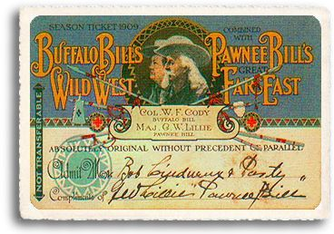 Photo of an original complimentary season ticket to the Buffalo Bill, 1907, http://wildwest-t.nm-unlimited.net/Pages/Bios/PawneeBill.html