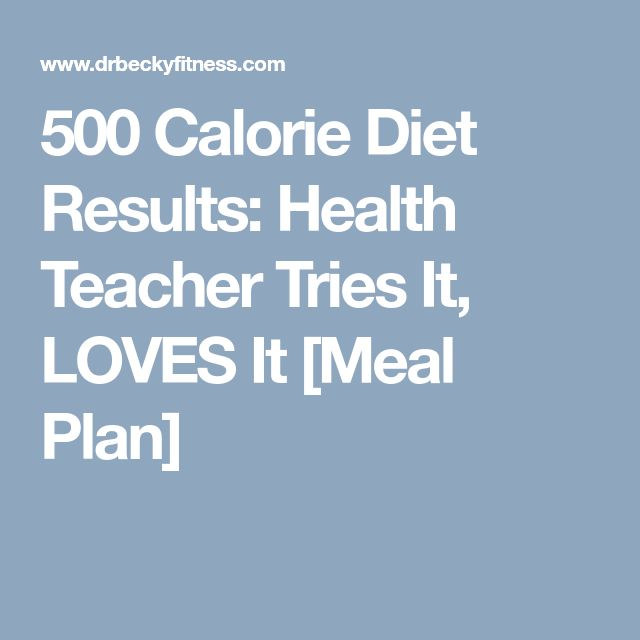 500 Calorie Diet Results: Health Teacher Tries It, LOVES It [Meal Plan]