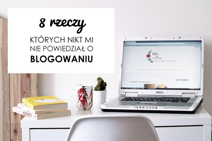 8 rzeczy, których nikt mi nie powiedział o blogowaniu #blog #blogowanie