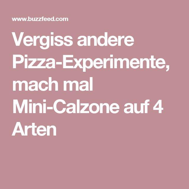 Vergiss andere Pizza-Experimente, mach mal Mini-Calzone auf 4 Arten