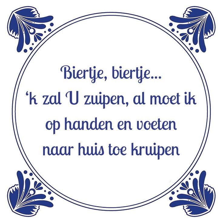 Tegeltjeswijsheid.nl - een uniek presentje - Biertje biertje ik zal u zuipen