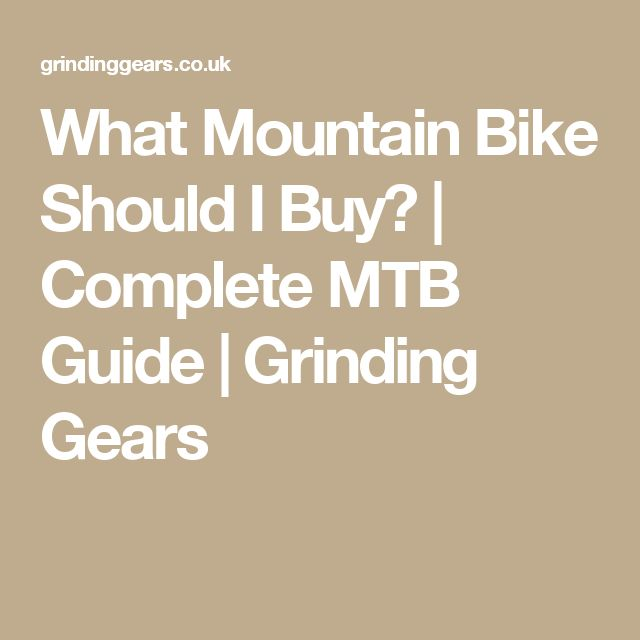 What Mountain Bike Should I Buy? | Complete MTB Guide | Grinding Gears