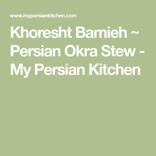 Khoresht Bamieh ~ Persian Okra Stew - My Persian Kitchen