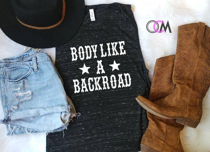 Body Like a Backroad Shirt, Body Like a backroad Muscle Tank Country Music Shirt, Sam Hunt Lyrics Shirt, Concert Shirt by 1OneCraftyMomma on Etsy