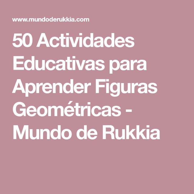 50 Actividades Educativas para Aprender Figuras Geométricas - Mundo de Rukkia