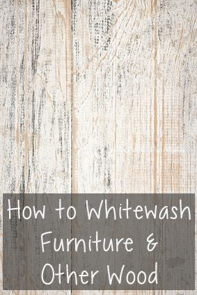 How to Whitewash Furniture  Other Wood