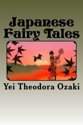 Japanese Fairy Tales by Yei Theodora Ozaki https://www.amazon.com/dp/1534697772/ref=cm_sw_r_pi_dp_tjryxb4F996B8