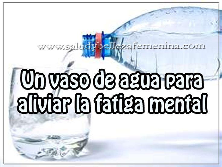Un vaso de agua para  aliviar la fatiga mental