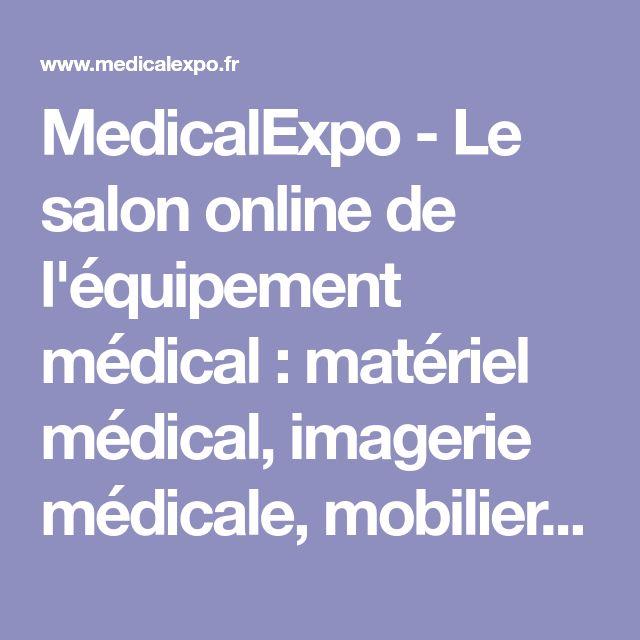 MedicalExpo  -  Le salon online de l'équipement médical : matériel médical, imagerie médicale, mobilier pour hôpitaux, équipement de laboratoire...