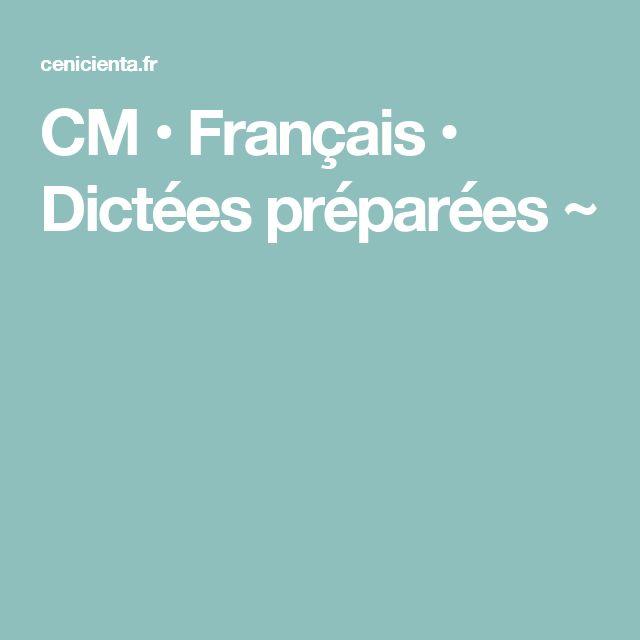 CM • Français • Dictées préparées ~