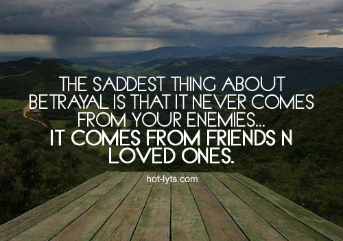 Friend Betrayal: 17 Best Quotes On Betrayal On Pinterest