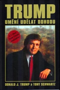 Trump Umění udělat dohodu - Donald J. Trump a Tony Schwartz