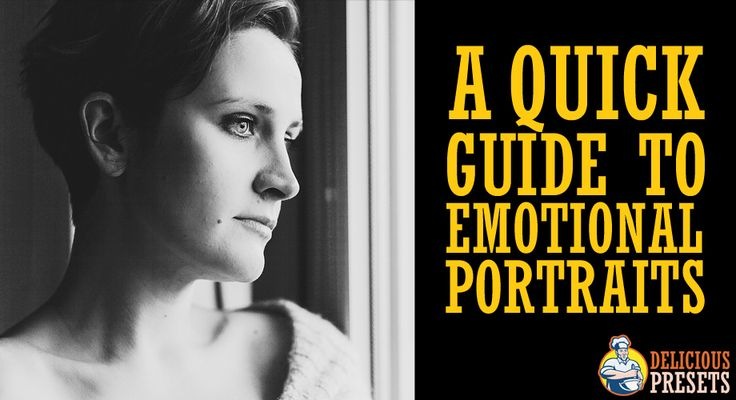 A Quick Guide to Emotional Portraits