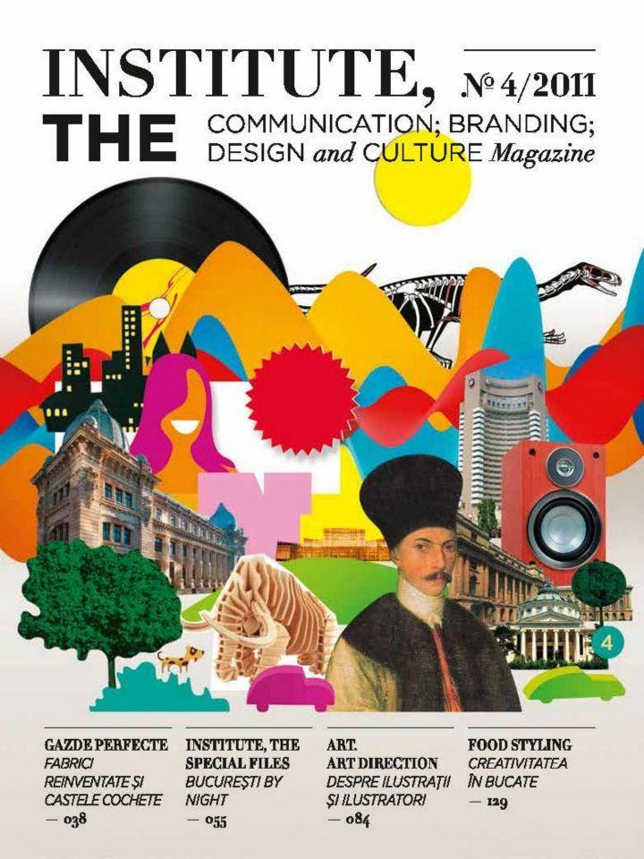 Institute, The Magazine- no 4 www.facebook.com/Institute.ro