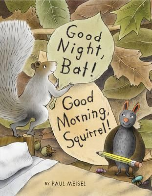 In this fresh and funny picture book from Geisel Honor-winning author-illustrator Paul Meisel, a lonely bat thinks he has found a perfect home--until he discovers that it's already inhabited by a persnickety squirrel. Since each is asleep during the other's waking hours, the two begin exchanging notes. With these notes, Squirrel does her best to oust her unwelcome guest, but Bat misunderstands and thinks Squirrel is happy to have a new friend. This is a sweet opposites-attract friendship…