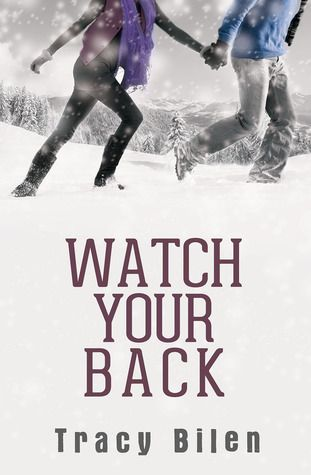 Watch Your Back - Tracy Bilen, https://www.goodreads.com/book/show/22446497-watch-your-back