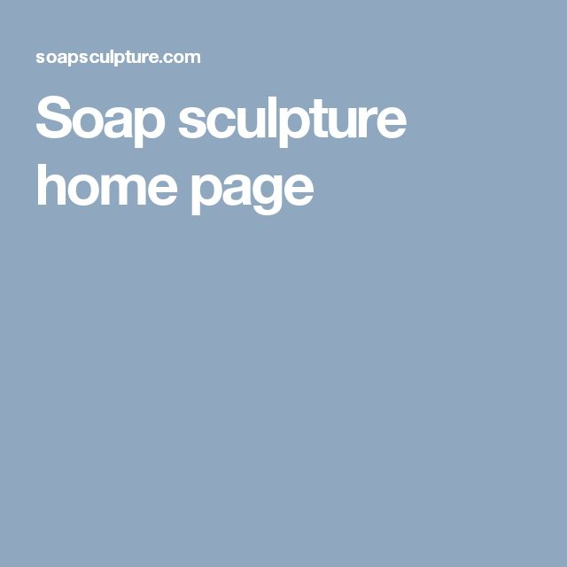 Soap sculpture home page