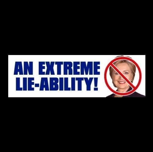 "New ""AN EXTREME LIE-ABILITY"" Anti Hillary Clinton BUMPER STICKER Benghazi DECAL"