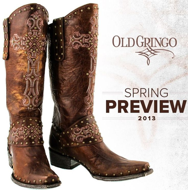 I MUST HAVE THESE BOOTS!  (Old Gringo Boots 2013 Spring Collection)
