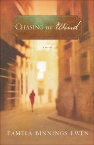 Chasing the Wind    -              By: Pamela Binnings Ewen