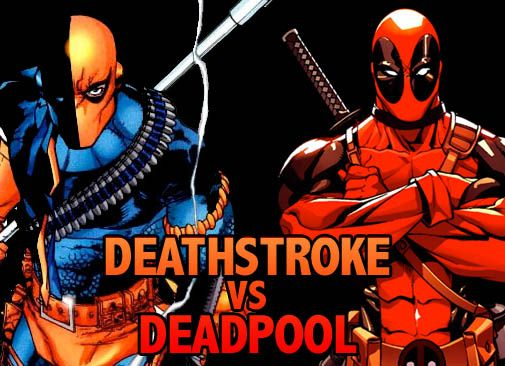 Deadpool vs Deathstroke   Deathstroke vs Deadpool, Who Would Win?   My Hollywood Dream