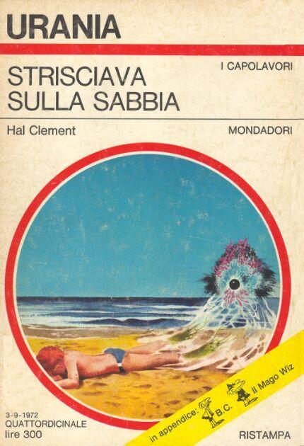 """""""Strisciava sulla sabbia"""" - H. Clement. Semplicemente delizioso! """"In questo romanzo per così dire poliscientifico (cioè fantascientifico e poliziesco) gli ameboidi che sbarcano sulla Terra sono due, ed entrambi, naturalmente, di mostruoso aspetto. Ma l'uno è un ameboide per bene, l'altro invece è orribile in tutti i sensi; l'uno rappresenta la Legge, l'altro il Delitto; l'uno insomma è un mostro-poliziotto, l'altro è un mostro-assassino."""""""