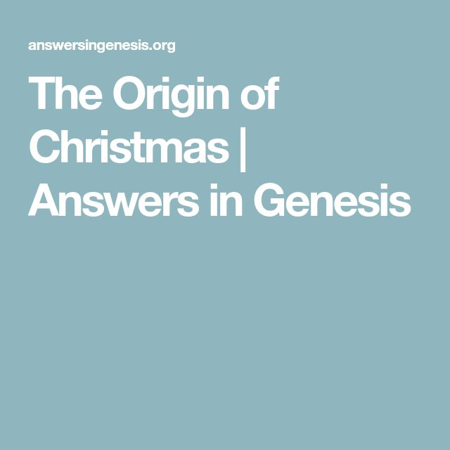 The Origin of Christmas | Answers in Genesis