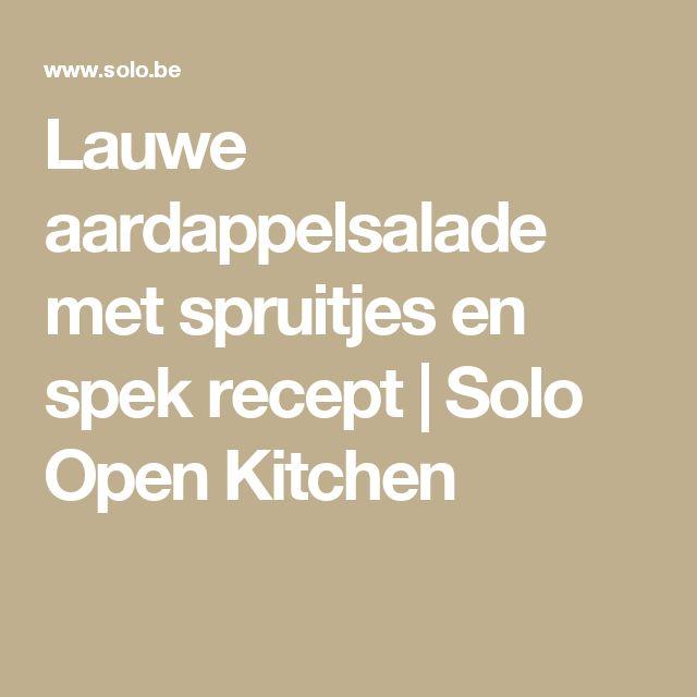 Lauwe aardappelsalade met spruitjes en spek recept | Solo Open Kitchen