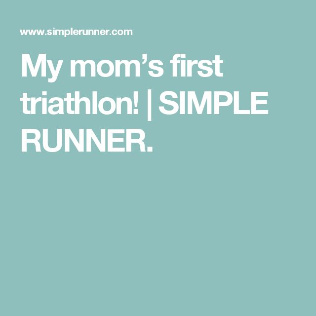 My mom's first triathlon! | SIMPLE RUNNER.