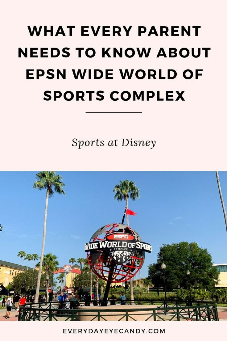 What Every Parent Needs To Know About Espn Wide World Of Sports Complex In 2020 World Of Sports Sports Complex Wide World