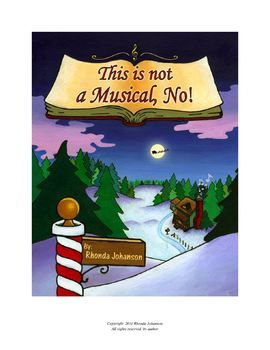 """Musical, """"This is not a Musical, No!"""" (Possibly use as a Holiday program.)"""