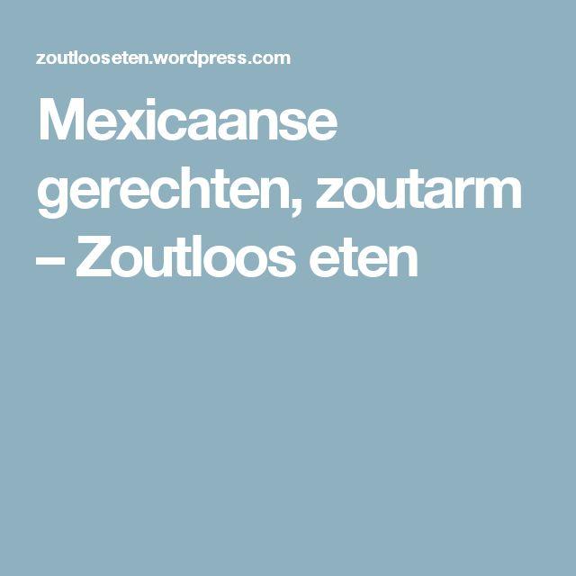 Mexicaanse gerechten, zoutarm – Zoutloos eten