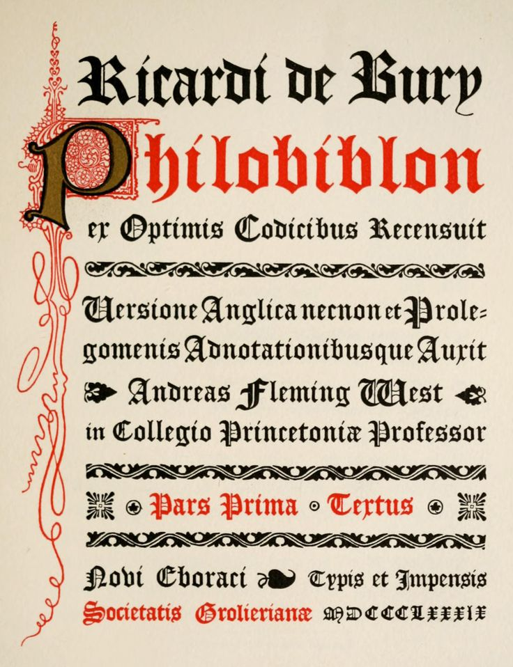 The Philobiblon of Richard de Bury (1889)   http://41.media.tumblr.com/eeea7b1f742895151330700981618705/tumblr_o3tsd2F6g51qg48x7o1_1280.jpg