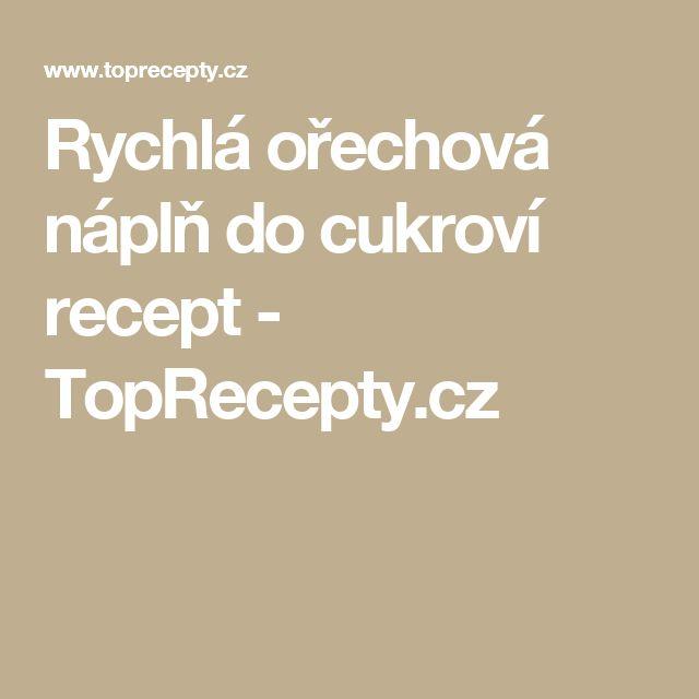 Rychlá ořechová náplň do cukroví recept - TopRecepty.cz
