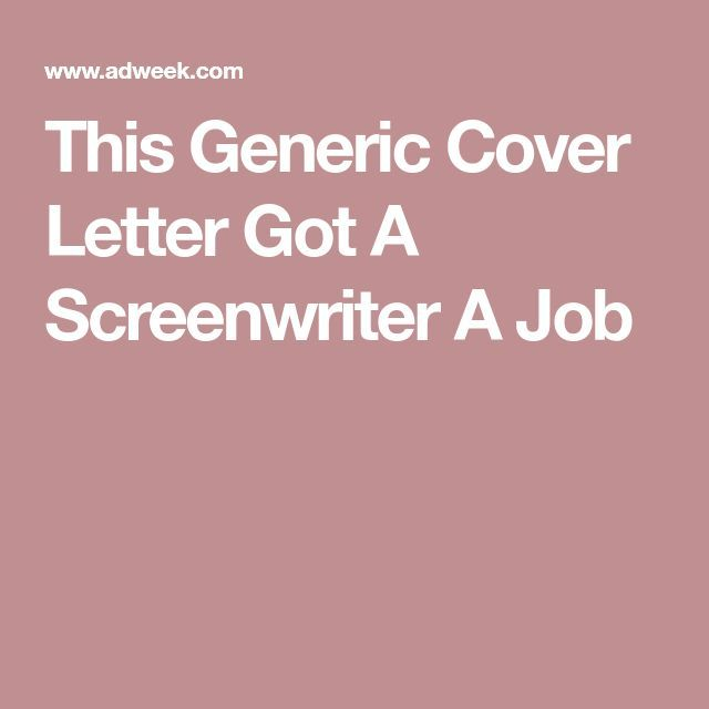 This Generic Cover Letter Got A Screenwriter A Job