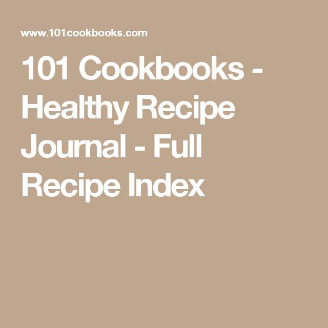 101 Cookbooks - Healthy Recipe Journal - Full Recipe Index