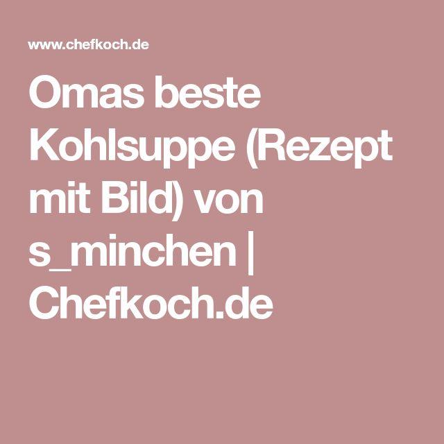 Omas beste Kohlsuppe (Rezept mit Bild) von s_minchen | Chefkoch.de