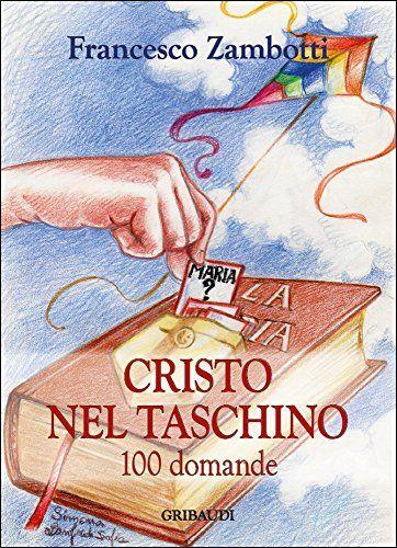 Cristo nel taschino: 100 domande (Italian Edition)